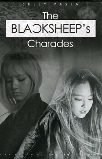 Black sheep's Charades [slow update] - Rain  - Wattpad