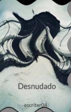 Desnudado by kalonsei