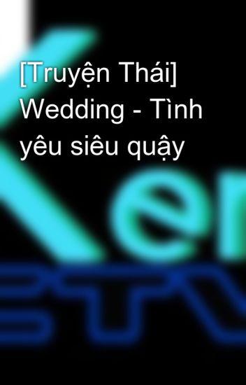 [Truyện Thái] Wedding - Tình yêu siêu quậy