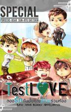 [Truyện Thái] Test Love - Thử yêu nhau không người anh trai cùng phòng by KenCTV