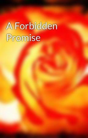 A Forbidden Promise by midnightchangeling
