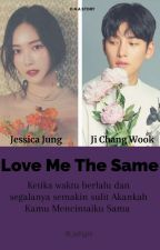 Love Me The Same [END] by Jellyjei_