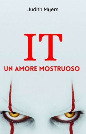 IT ~un amore mostruoso~  by Judith-Myers