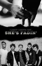 She's Fadin' by Sangsters_Prncss