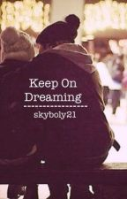 Keep on Dreaming by skyboly21