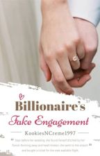 Billionaire's Fake Engagement [On Hold] by EliseV1984