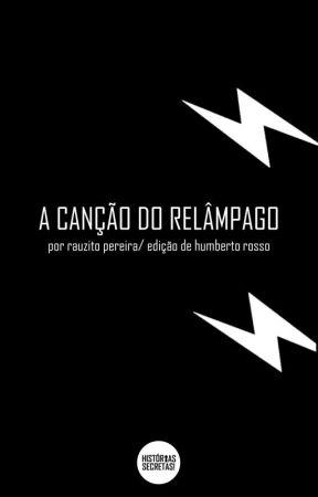 A CANÇÃO DO RELAMPAGO by RossoHumberto