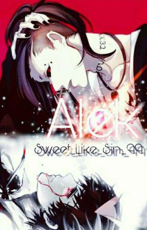 Alek (in curs de editare) by Sweet_Like_Sin_99