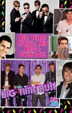 Big Time Rush: My Best Friends by LarryShipper48