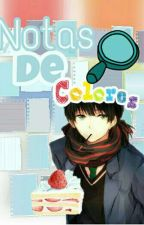 Notas De Colores [Completa] by H_Noiseless