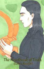 The Heartbreak of Truth {Loki x Amnesic!Reader} by LimeDane21