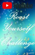 Roast Yourself Challenge | Letras by Nat022