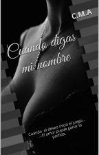 CUANDO DIGAS MI NOMBRE by Cvmoreno