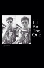 I'll Be the One: Jack Gilinsky fanfic by LiamGilinsky