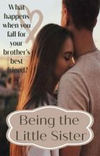Being the Little Sister ♡ New Beginnings Spin-Off by JoshayaShipper4Ever