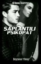 SAPLANTILI PSİKOPAT-ASKIDA- by psikopatbeyzanur1907