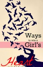 Ways To Win A Girl's Heart (Discontinued) by Simple_But_Beautiful