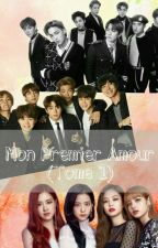 Mon premier amour     (Tome 1)      [EXO/BTS] by nolwennleberre0