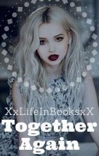 Together Again {Sequel} by XxLifeInBooksxX