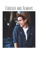 Forever and Always: A Connor Franta Fanfic by o2l_slays