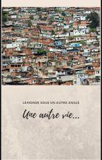 Une nouvelle vie... by lecrivaineauchocolat