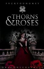 Thorns and Roses by FvckyouHoney