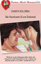 Isla Sanctuario (Love Endures) COMPLETED by dawn-igloria