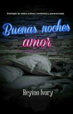 Buenas noches, amor by Reyiku320