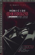 homicide designs by cigarettsz