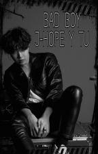 Bad Boy (J-hope Y Tu) (PAUSADA) by KirenHopeSenpai0719