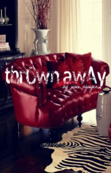 Thrown Away by JineeNguyen