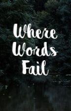 Where Words Fail by tjohnlock