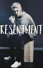 Resentment - (18+) by twerkingjustin