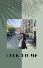 Talk To Me by soztha02__
