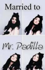 Married to Mr. Padilla by ministryofbooks