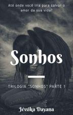 "SONHOS (TRILOGIA ""SONHOS"" PARTE I) by JESSYSMILER"