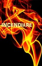 Incendiare by korcutt