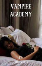 Vampire Academy(jhabea) by RedBluePink_8