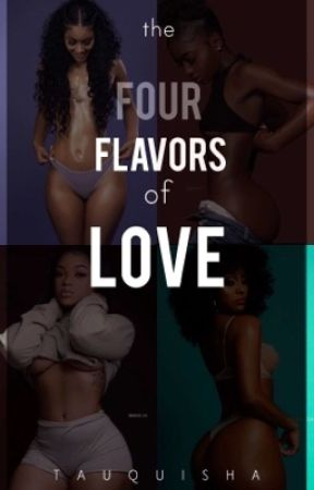 The Four Flavors of Love by Tauquisha