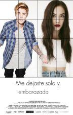Me dejaste sola y embarazada |Justin Bieber & tu| by sol_alone