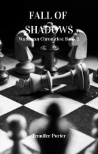 Fall of Shadows - Wardman Chronicles: Book 2 by angelusanimi27
