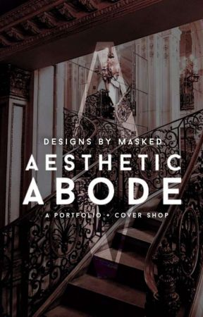 AESTHETIC ABODE   open by maskedst