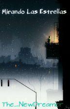 Mirando Las Estrellas  by The_NewDreamer