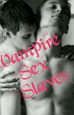 Vampire Sex Slaves by klutzy_kitty