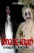 Dongeng Malam Jumat (Nightmare Side) by isevha