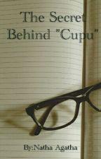 "The Secret Behind ""Cupu"" by nathaagatha"