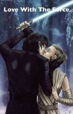 Love With The Force (Evil Rey) (Kylo Ren x Rey) by thatgirlslost