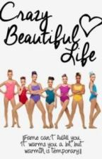 |Crazy Beautiful Life| a Dance Moms fanfic by beautifulrevenge