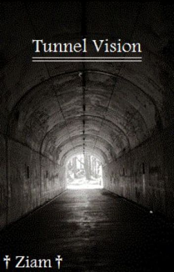 Tunnel Vision » Ziam AU «