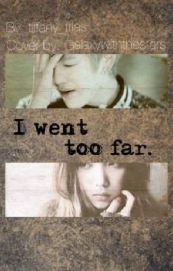 I Went Too Far.. (B.A.P. Zelo)